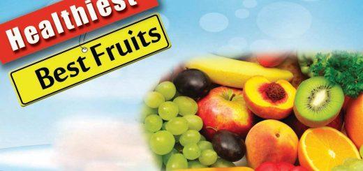 Best Healthiest Fruits – Health Benefits 2016